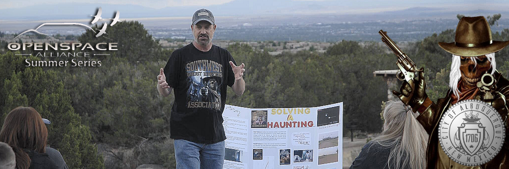Albuquerque Open Space, 2015 Summer Series: Solving a Haunting lecture